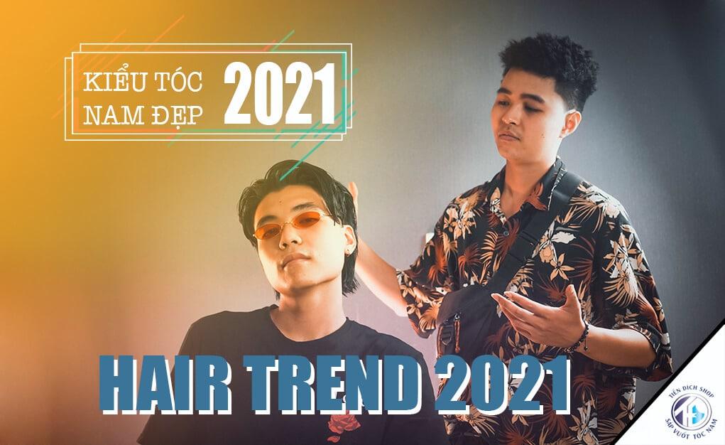 TÓC NAM ĐẸP 2021