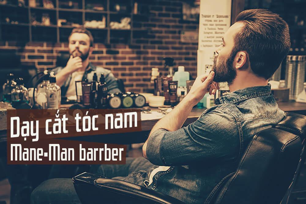 Mane-Man Barber House [Top 1 Đào Tạo]