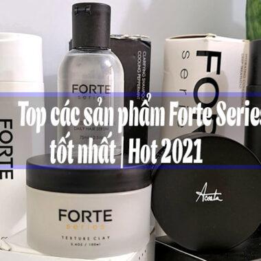 Top các sản phẩm thương hiệu Forte Series USA tốt nhất | Hot 2021