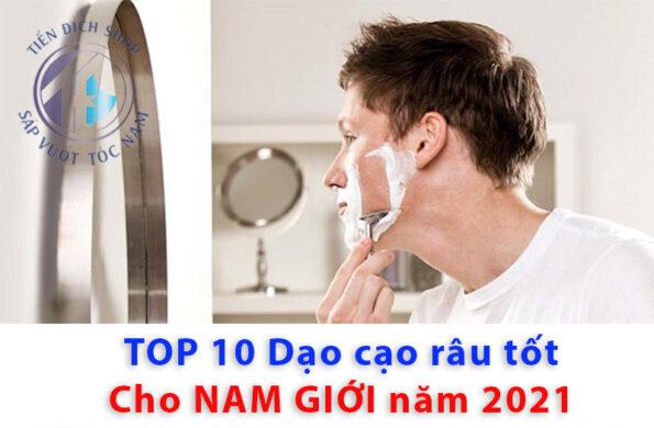 TOP 10 dao cạo râu tốt nhất năm 2021