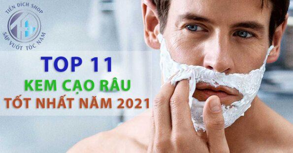TOP 11 Kem cạo râu tốt nhất cho nam năm 2021